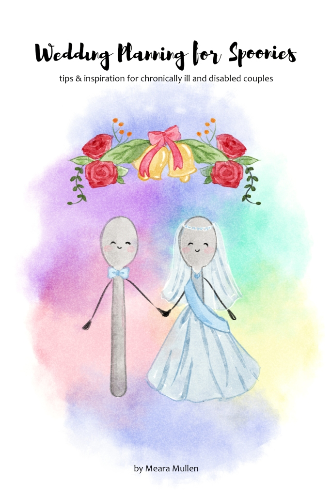 A watercolor painting featuring yellow wedding bells, red roses, and green leaves. A pink bow is in the middle of this garland. In this watercolor painting are two spoons. They are holding stick figure hands. One spoon is wearing a pale blue bowtie, the other is in a bridal veil, pale blue sash, and wedding dress. Behind them is a rainbow spectrum of colors in a faded cloud. The text overlay is Wedding Planning for Spoonies by Meara Mullen.