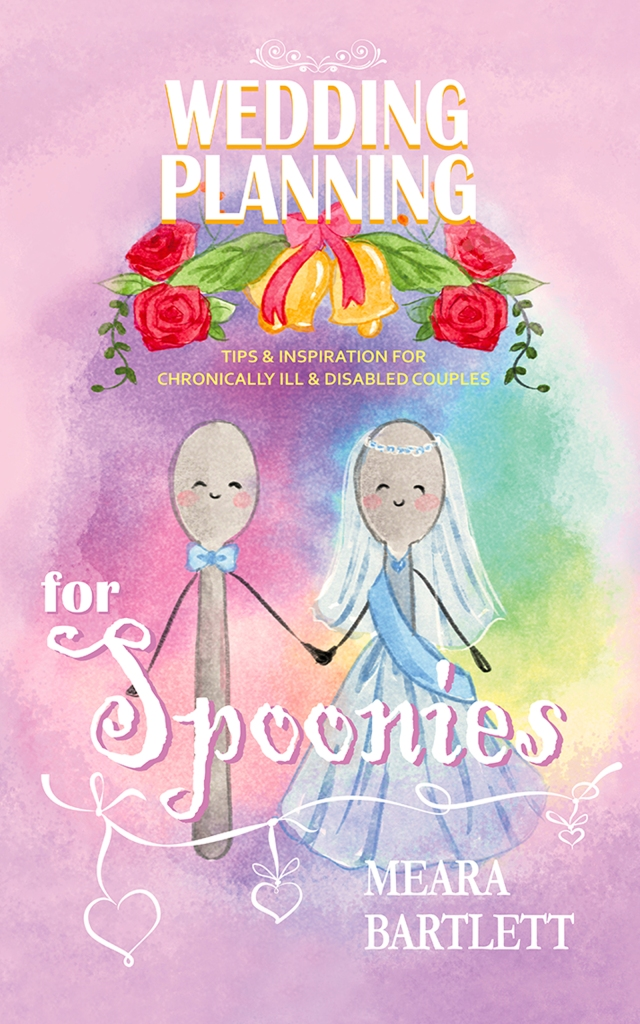 "This is the front ebook cover. It is a watercolor that reads ""Wedding Planning for Spoonies: tips and inspiration for the chronically ill and disabled. It has white flourishes and hearts."""